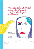 Cover art, Philosophical and Ethical Inquiry for Students in the Middle Years and Beyond